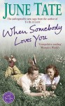 When Somebody Loves You - June Tate