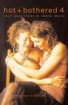 Hot & Bothered 4: Short Short Fiction on Lesbian Desire - Karen X. Tulchinsky, McKinley M. Hellenes