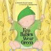 Eco Babies Wear Green - Michelle Sinclair Colman