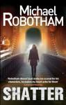Shatter (Joseph O'Loughlin, #3) - Michael Robotham