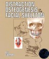 Distraction Osteogenesis of the Facial Skeleton [With CDROM] - William H. Bell