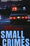 Small Crimes - Dave Zeltserman