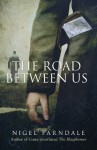 The Road Between Us - Nigel Farndale
