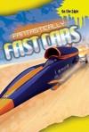 Fantastically Fast Cars - Steve Parker, Jim Pipe