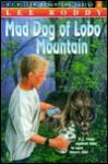 Mad Dog of Lobo Mountain - Lee Roddy