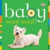 Baby Woof Woof! - Dawn Sirett