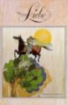 Über die Liebe - Heinrich Heine, Johann Wolfgang von Goethe, Lorenzo Da Ponte, Marie von Ebner-Eschenbach, Edith Klaiber-Frei, Johann Ludwig Wilhelm Gleim, Baron van Swieten, William Shakespeare
