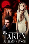 The Taken - Julieanne Lynch