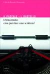 Democrazia: cosa può fare uno scrittore? - Antonio Pascale, Luca Rastello