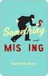 Something Missing - Matthew Dicks