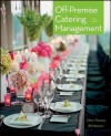 Off-Premise Catering Management, 3rd Edition - Chris Thomas