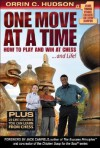 One Move at a Time: How to Play and Win at Chess and Life! - Orrin C. Hudson