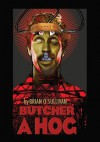 Butcher a Hog: a novel - Brian O'Sullivan, Tom Tonkin Studio