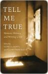 Tell Me True - Patricia Hampl, Elaine Tyler May