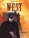 Century Club (W.E.S.T, tome 2) - Xavier Dorison