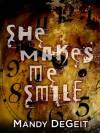 She Makes Me Smile - Mandy DeGeit