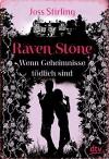 Raven Stone - Wenn Geheimnisse tödlich sind: Roman - Joss Stirling, Michaela Kolodziejcok