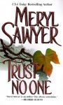 Trust No One (Zebra Romance) - Meryl Sawyer