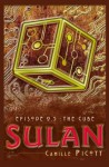 Sulan, Episode 0.5: The Cube - Camille Picott