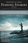 Treasury of Great Fishing Stories: A Collection of Tales That Celebrate the Art, the Craft, and the Soul of Fishing - Roger A. Caras