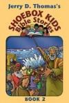 Shoebox Kids' Bible Stories, Vol. 2 - Jerry D. Thomas