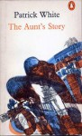 The Aunt's Story - Patrick White