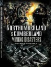 Northumberland and Cumberland Mining Disasters - Maureen Anderson