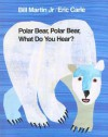 Polar Bear, Polar Bear, What Do You Hear? - Bill Martin Jr., Eric Carle
