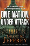 One Nation, Under Attack: How Big-Government Liberals Are Destroying the America You Love - Grant R. Jeffrey