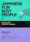 コミュニケーションのための日本語 I 英語版教師用指導書 -Japanese for Busy People I Teacher's Manual [English Edition] - 国際日本語普及協会