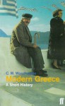 Modern Greece: A Short History - C.M. Woodhouse