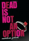 Dead Is Not An Option - Marlene Perez