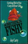 Something's Fishy - Jay Carty