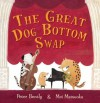 The Great Dog Bottom Swap - Peter Bently, Mei Matsuoka