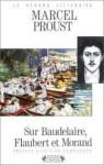 Sur Baudelaire, Flaubert et Morand - Marcel Proust