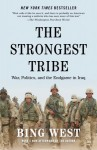 The Strongest Tribe: War, Politics, and the Endgame in Iraq - Francis J. West Jr.