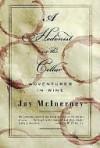 A Hedonist in the Cellar a Hedonist in the Cellar - Jay McInerney