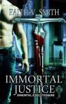 Immortal Justice - Faith V. Smith