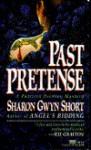Past Pretense - Sharon Short, Saron Gwyn Short