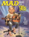 Mad About the '90s: The Best of the Decade (Mad) - MAD Magazine