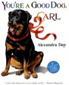 You're A Good Dog, Carl - Alexandra Day