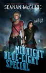 Midnight Blue-Light Special: An Incryptid Novel - Seanan McGuire
