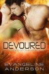 Devoured - Evangeline Anderson, Barb Rice, Reese Dante