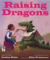 Raising Dragons - Jerdine Nolen, Elise Primavera
