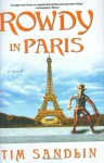 Rowdy in Paris - Tim Sandlin