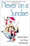 Never on a Sundae - Wendy Markham, Lynn Messina, Daniella Brodsky