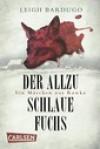 Der allzu schlaue Fuchs: Ein Märchen aus Rawka (Grischa, #2.5) - Leigh Bardugo
