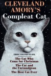 Cleveland Amory's Compleat Cat: Cat Who Came for Christmas / Cat and the Curmudgeon / Best Cat Ever - Cleveland Amory, Edith Allard