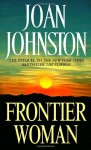 Frontier Woman - Joan Johnston