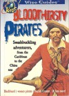 Bloodthirsty Pirates: Swashbuckling Adventurers, from the Caribbean to the China Seas - Richard Mead, Sarah Ketchersid, Chris Barnett